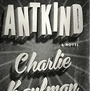 "Review: ""Antkind"" by Charlie Kaufman"