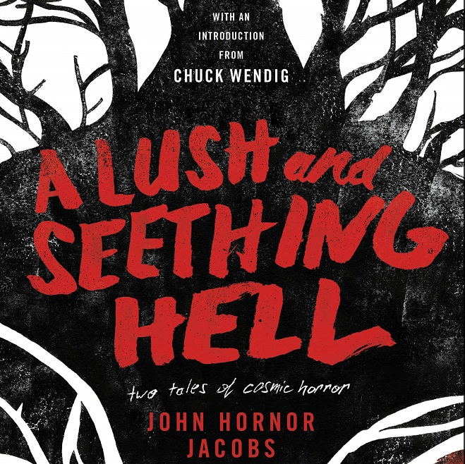 "Review: ""A Lush and Seething Hell"" by John Hornor Jacobs"