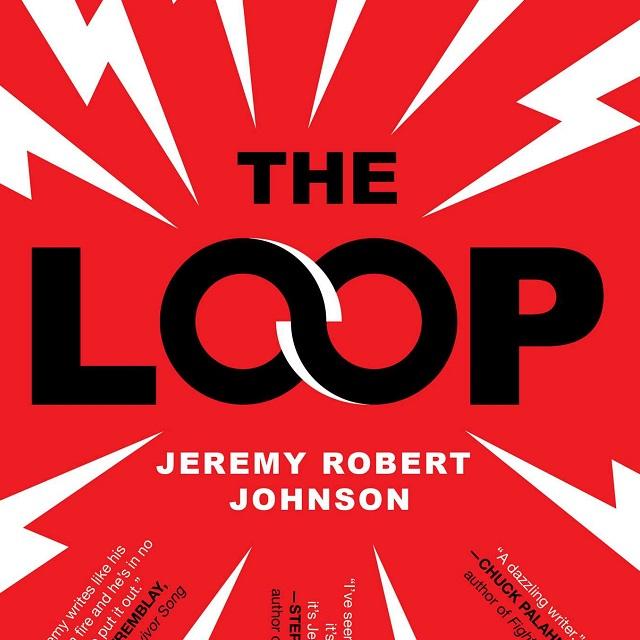 "Review: ""The Loop"" by Jeremy Robert Johnson"