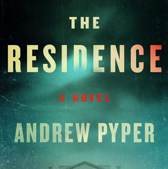 "Review: ""The Residence"" by Andrew Pyper"